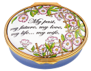 "My Past, my future, my love, my life...my wife (02/8085)  2.12"" diameter oval."