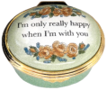 "I'm Only really Happy (46/6211) 1.5"" oval. Inside Lid: flower painting. See photo"